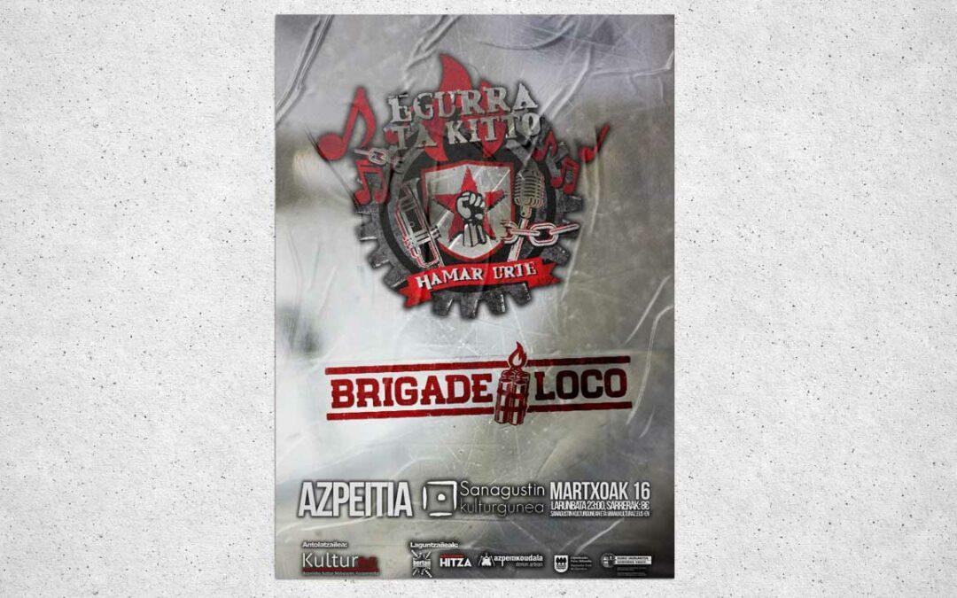 Egurra Ta Kitto | Brigade Loco